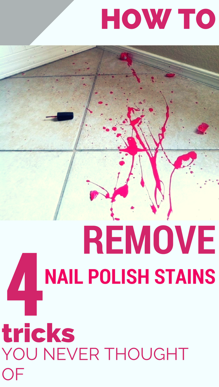 How To Remove Nail Polish Stains 4 Tricks You Never