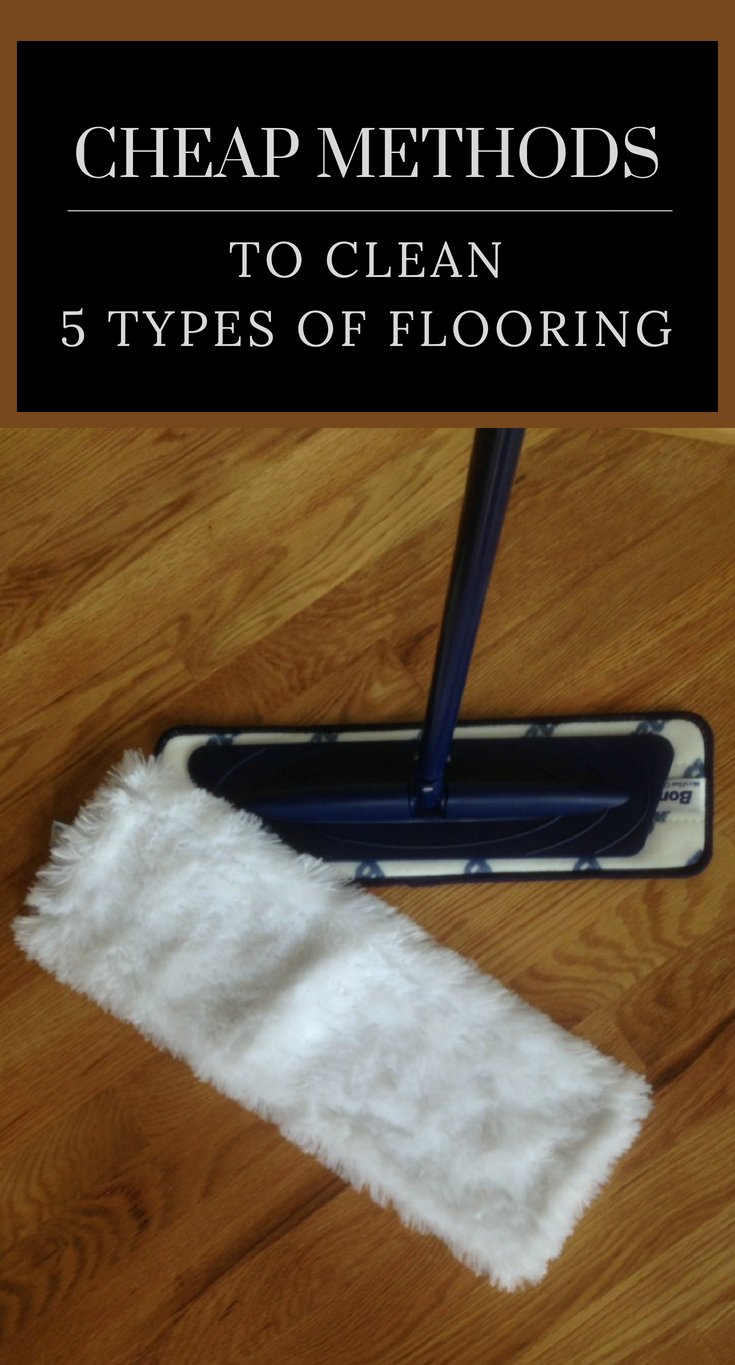 Cheap Methods To Clean 5 Types Of Flooring